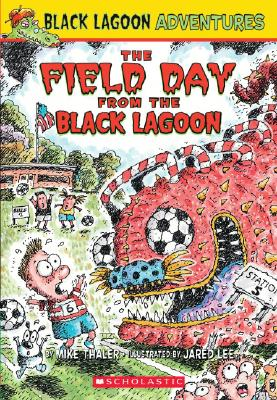 The Field Day from the Black Lagoon By Thaler, Mike/ Lee, Jared D. (ILT)